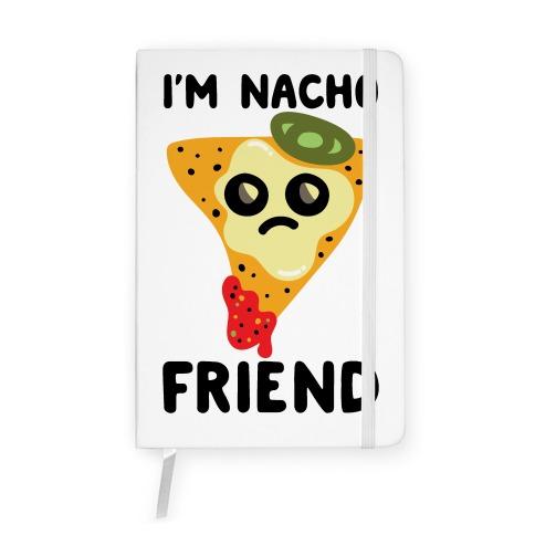 I'm Nacho Friend Parody Notebook
