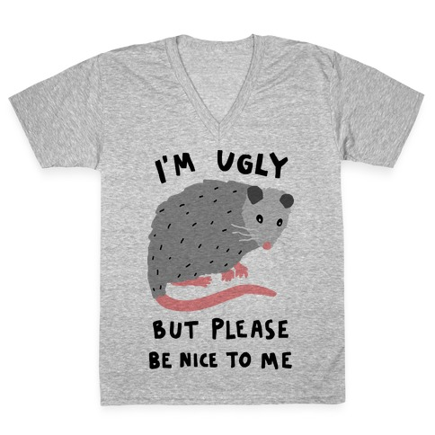 I'm Ugly But Please Be Nice To Me Opossum V-Neck Tee Shirt