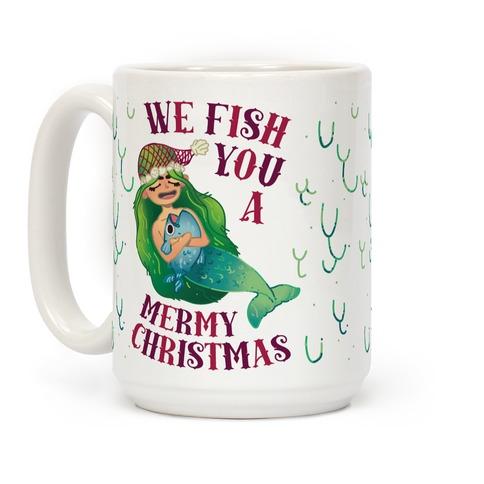 We Fish You a Mermy Christmas Coffee Mug