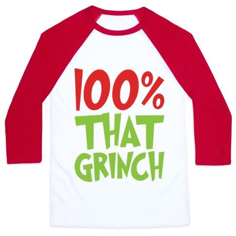 100% That Grinch Baseball Tee