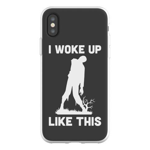 I Woke Up Like This Zombie Phone Flexi-Case