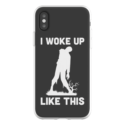 I Woke Up Like This Zombie Phone Flexi-Case