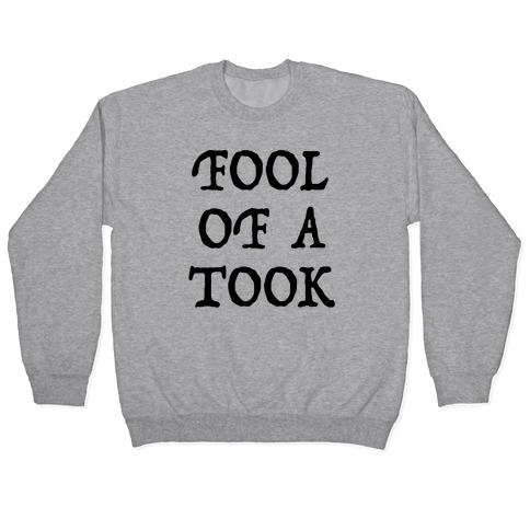 """""""Fool of a Took"""" Gandalf Quote Pullover"""
