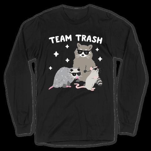 Team Trash Opossum Raccoon Rat Long Sleeve T-Shirt