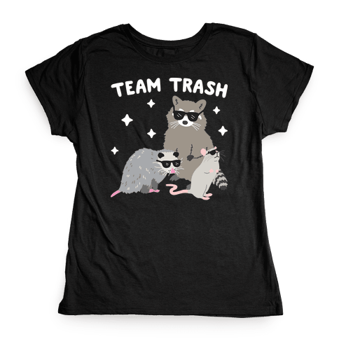 Team Trash Opossum Raccoon Rat Womens T-Shirt