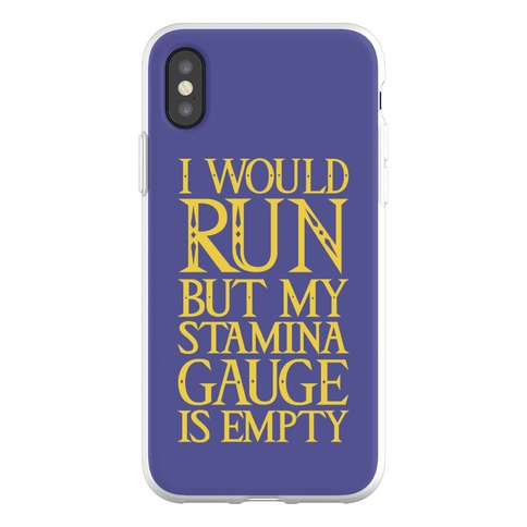 I Would Run But My Stamina Gauge Is Empty Phone Flexi-Case