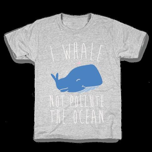 I Whale Not Pollute The Ocean White Print Kids T-Shirt