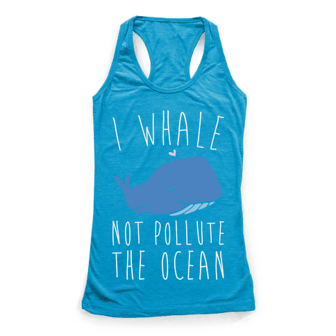 I Whale Not Pollute The Ocean White Print Racerback Tank Top