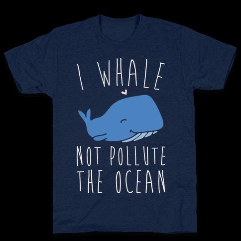 I Whale Not Pollute The Ocean White Print Mens T-Shirt