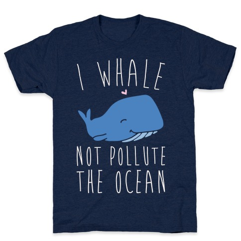 I Whale Not Pollute The Ocean White Print Mens T-Shirt