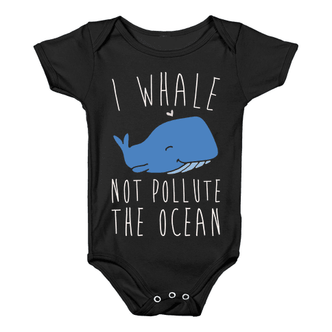 I Whale Not Pollute The Ocean White Print Baby Onesy