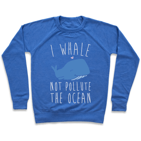 I Whale Not Pollute The Ocean White Print Pullover