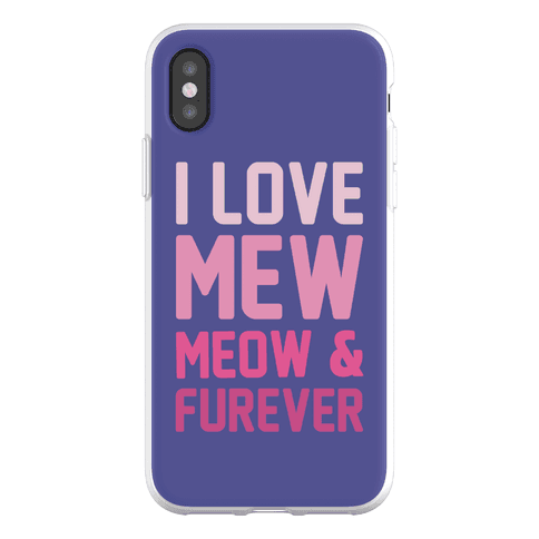 I Love Mew Meow & Furever Parody Phone Flexi-Case
