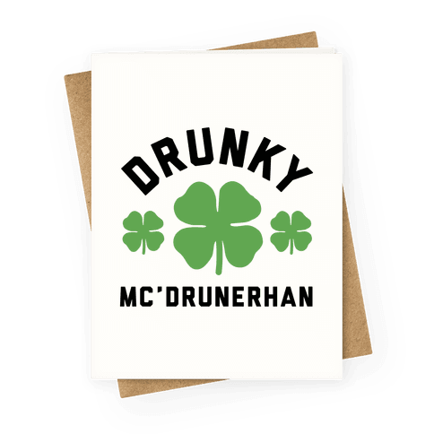 Drunky Mc'Drunkerhan Greeting Card