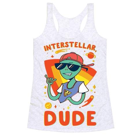Interstellar, Dude Racerback Tank Top