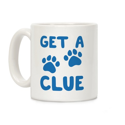 Get A Clue Parody Coffee Mug