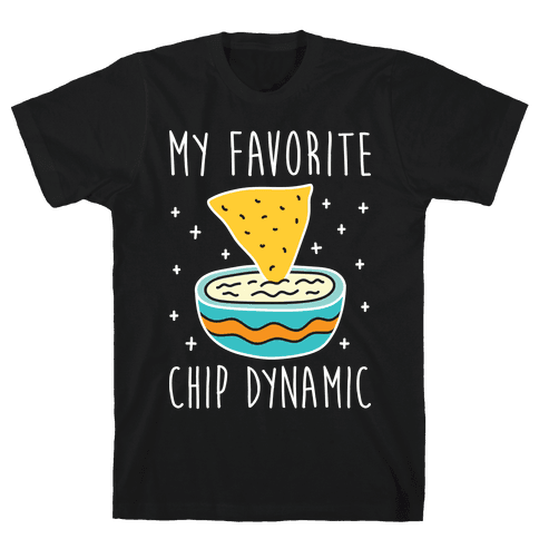 My Favorite Chip Dynamic (Chips & Queso) Mens/Unisex T-Shirt