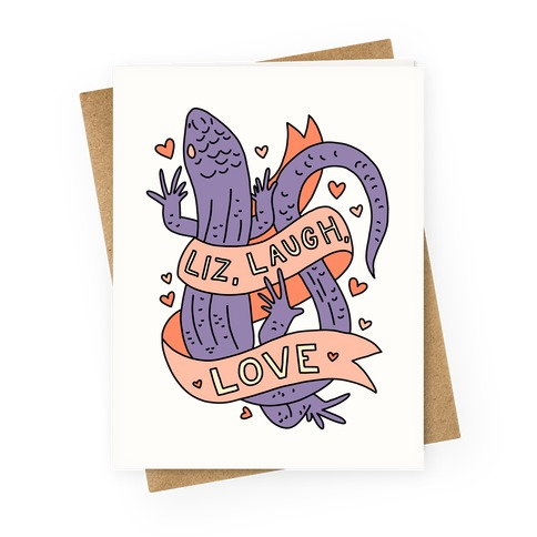 Liz, Laugh, Love (Lizard) Greeting Card