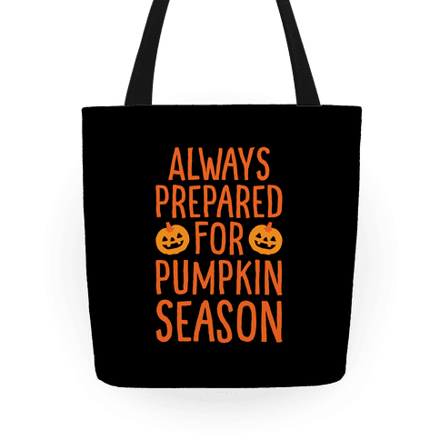 Always Prepared For Pumpkin Season Tote