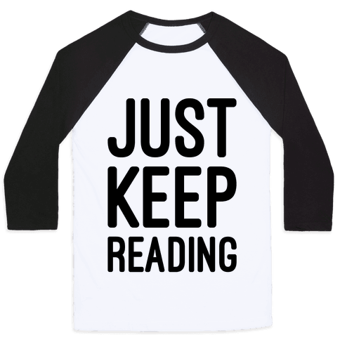 Just Keep Reading Parody Baseball Tee