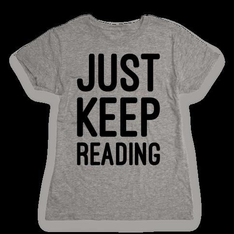 Just Keep Reading Parody Womens T-Shirt