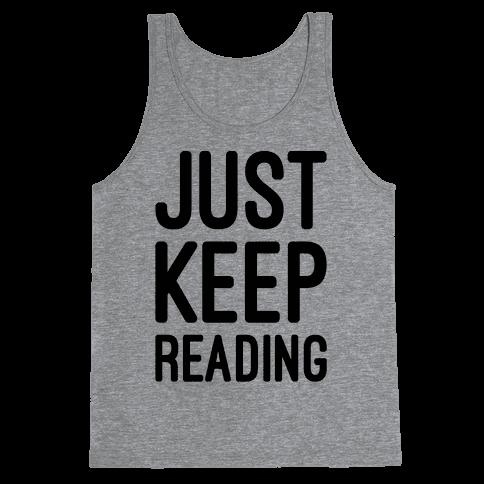 Just Keep Reading Parody Tank Top