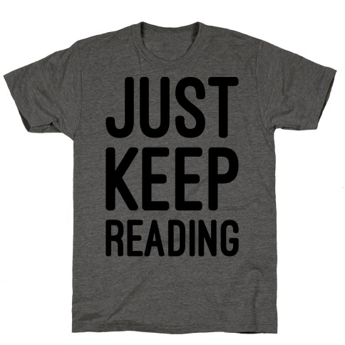 Just Keep Reading Parody T-Shirt
