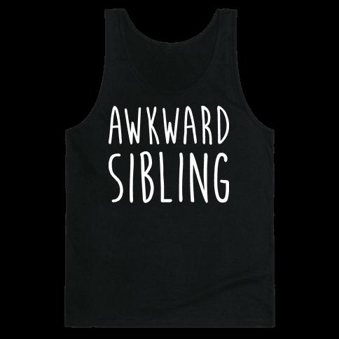 Awkward Sibling Tank Top