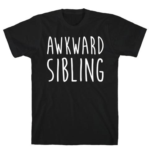 Awkward Sibling T-Shirt