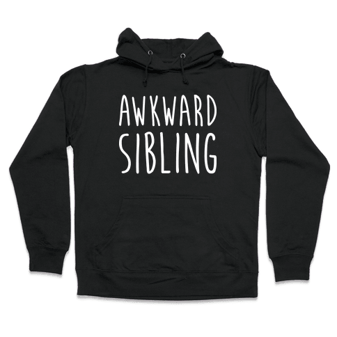 Awkward Sibling Hooded Sweatshirt