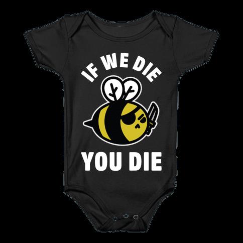 If We Die You Die Baby Onesy