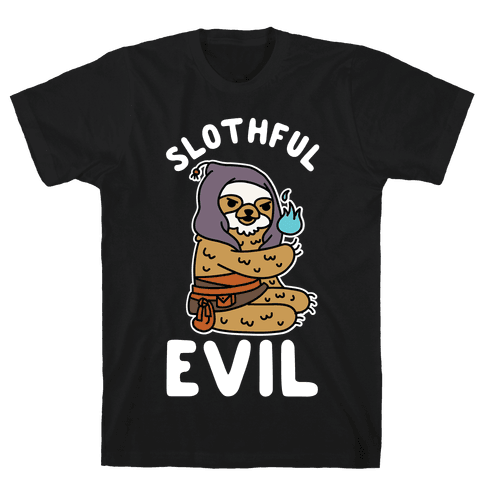 Slothful Evil Mens T-Shirt