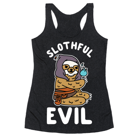 Slothful Evil Racerback Tank Top