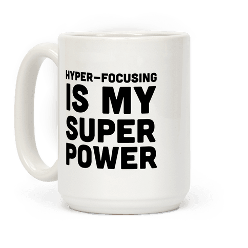 Hyper-focusing is my Superpower Coffee Mug