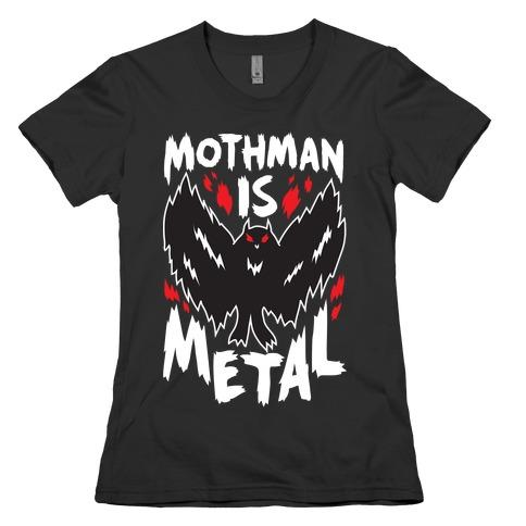 Mothman Is Metal Womens T-Shirt