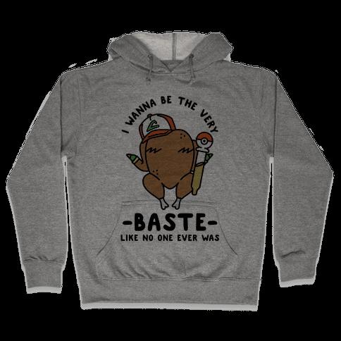 I Wanna Be The Very Baste Hooded Sweatshirt