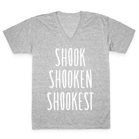 Shook Shooken Shookest White Print V-Neck Tee Shirt