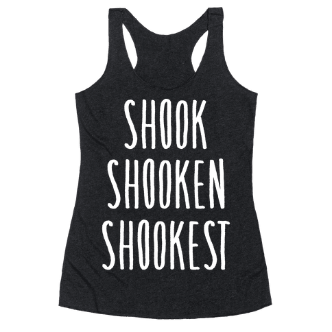 Shook Shooken Shookest White Print Racerback Tank Top