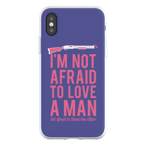 I'm Not Afraid to Love a Man Phone Flexi-Case