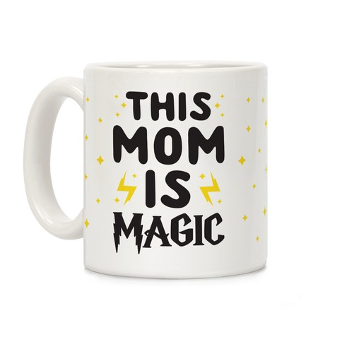 This Mom Is Magic Coffee Mug