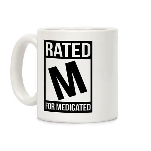 Rated M For Medicated Coffee Mug