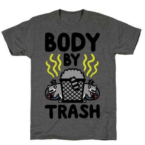 Body By Trash T-Shirt