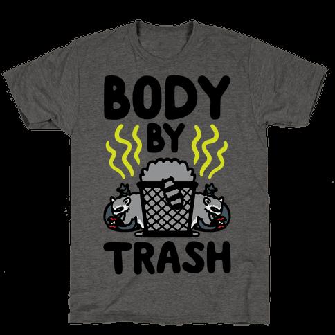 Body By Trash Mens/Unisex T-Shirt