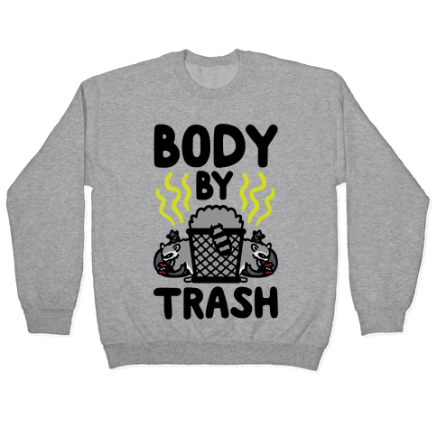 Body By Trash Pullover