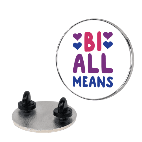 Bi All Means pin