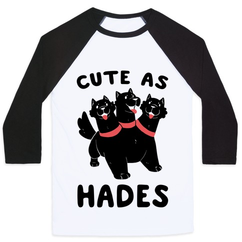 Cute as Hades - Cerberus Baseball Tee