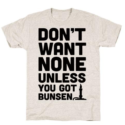 Don't Want None Unless You Got Bunsen Mens T-Shirt