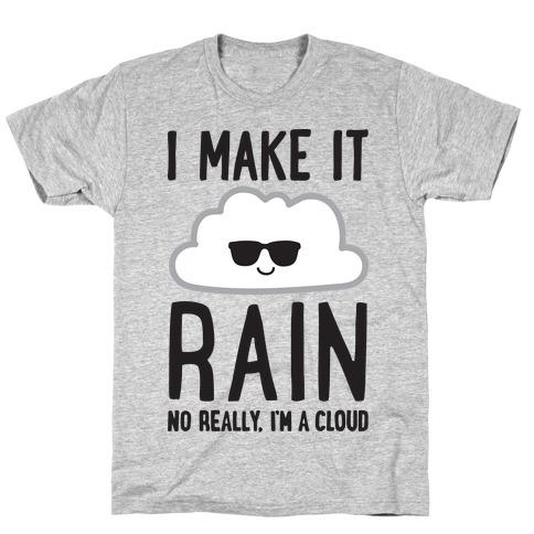 I Make It Rain Cloud T-Shirt