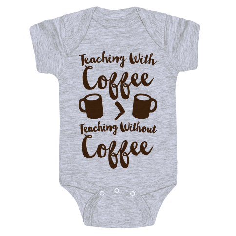 Teaching With Coffee > Teaching Without Coffee  Baby Onesy