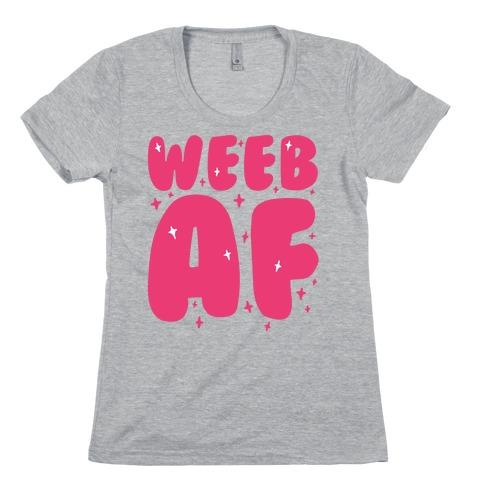 Weeb AF Womens T-Shirt